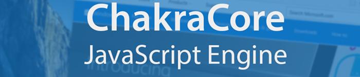 微软爱开源,正式将ChakraCore引擎开放源码。