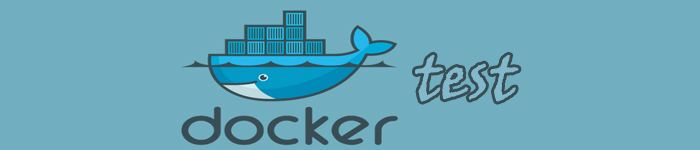 Docker 容器测试全探索