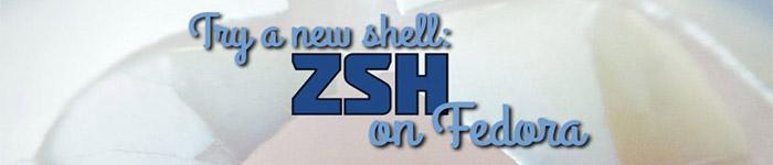 在 Fedora Linux 操作系统上设置 Z Shell