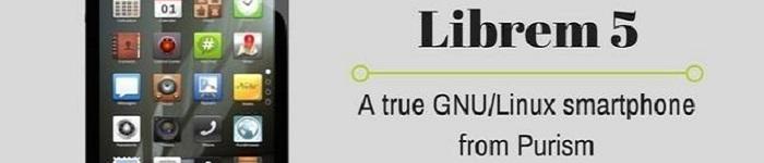 Linux手机Purism Librem 5预计明年上市