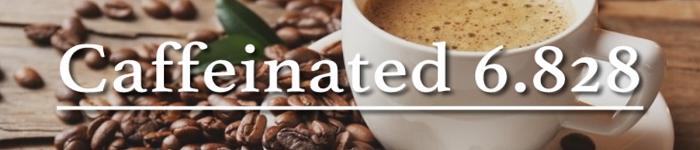 Caffeinated 6.828