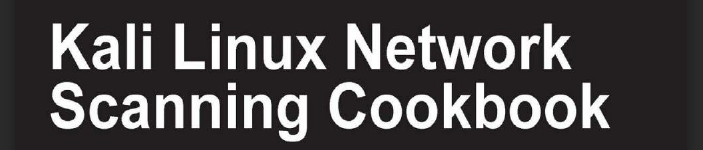 《kali-linux-network-scanning-cookbook》pdf电子书免费下载