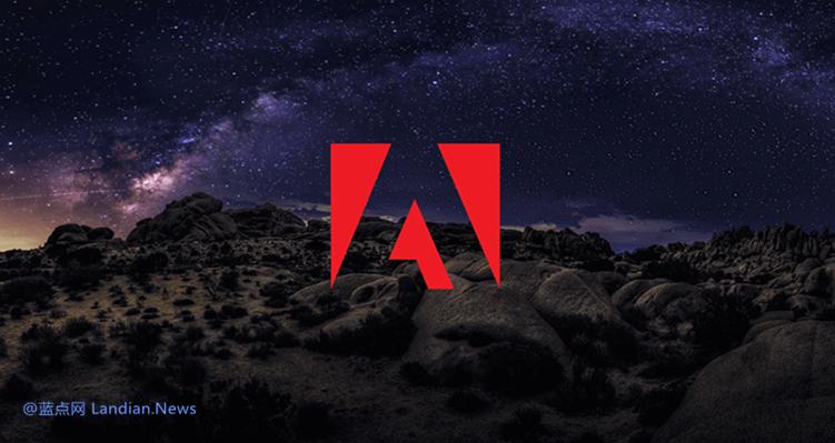 因禁令Adobe停止向委内瑞拉用户提供服务 原本拒不退款已改口可以退款