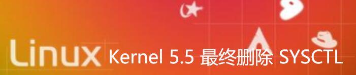 Linux Kernel 5.5 最终删除 SYSCTL 系统调用